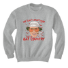 We Can't Stop Here, This is Bat Country - Sweatshirts