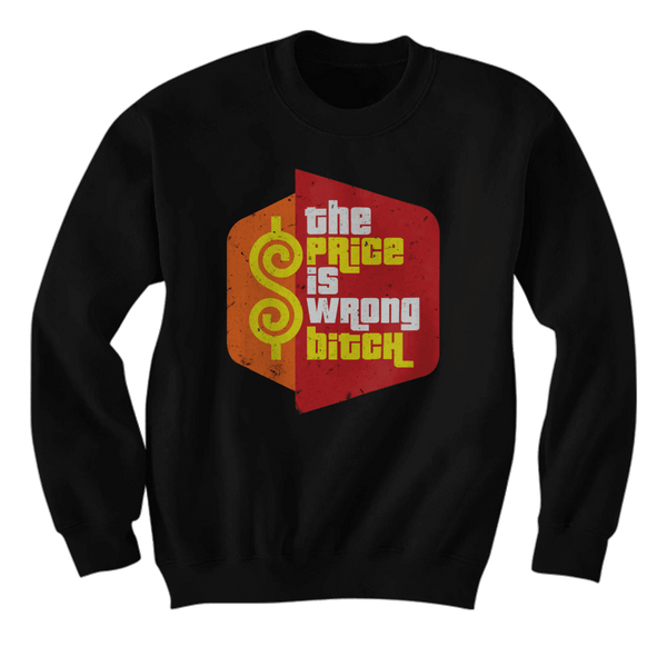 The Price Is Wrong B*tch - Hoodie