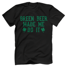 Green Beer Made Me Do It