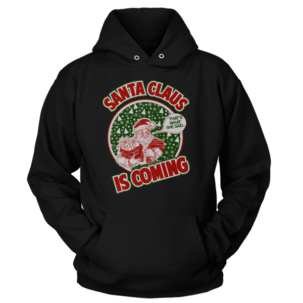 Santa Claus Is Coming - Sweatshirts