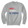 Red, White, And Yeew! - Sweatshirts