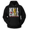 Kill and Chill - Sweatshirts