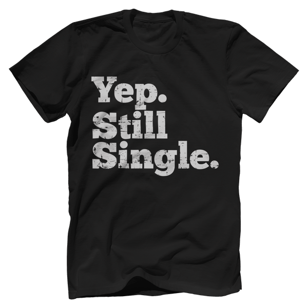 Yep. Still Single.