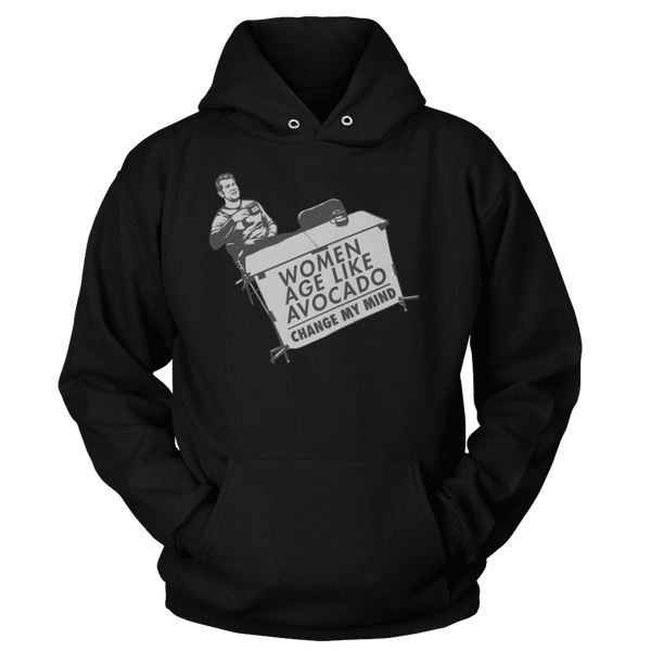 Women Age Like Avocado - Change My Mind - Hoodie