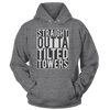 Straight Outta Tilted Towers - Hoodie