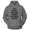 F*ck With Me When Your Chakras Are Aligned And Sh!t - Hoodie