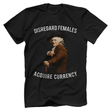 Disregard Females, Acquire Currency