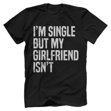 I'm Single But My Girlfriend Isn't