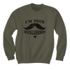 I'm Your Huckleberry - Sweatshirts