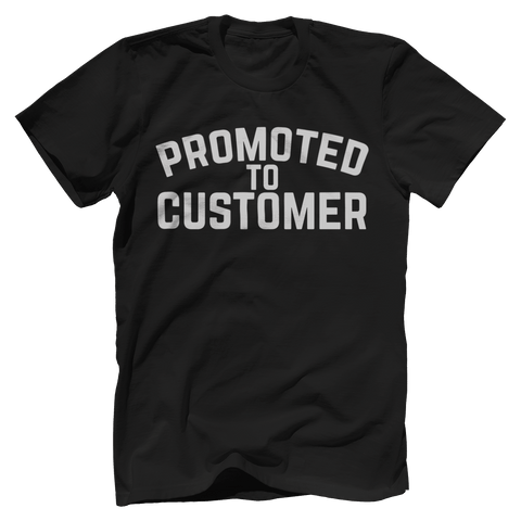 Promoted To Customer