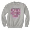 Player Haters' Ball - Sweatshirts