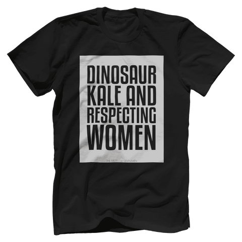 Dinosaur Kale And Respecting Women