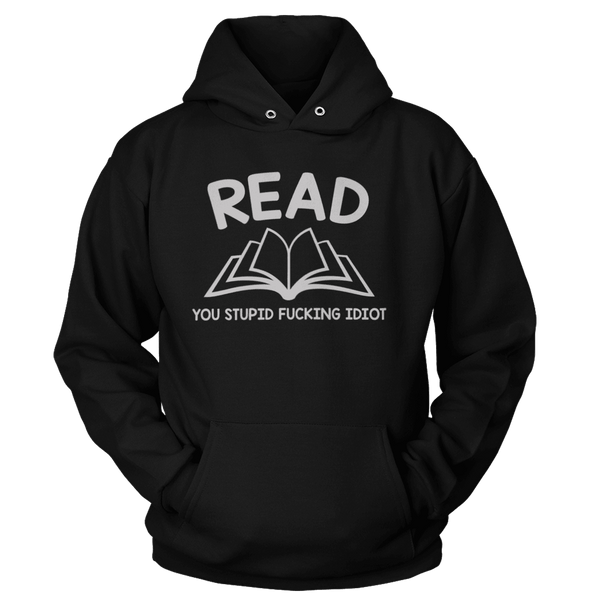 Read You Stupid F'in Idiot - Hoodie
