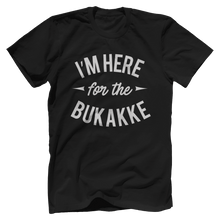 I'm Here For The Bukakke