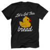 Let's Get This Bread - Rubber Duck