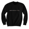 Friends With Benefits - Sweatshirts