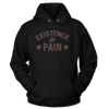 Existence Is Pain - Hoodie