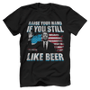 Raise Your Hand If You Still Like Beer - Brett Kavanaugh