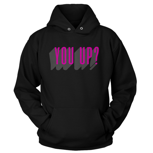 You Up? - Sweatshirts