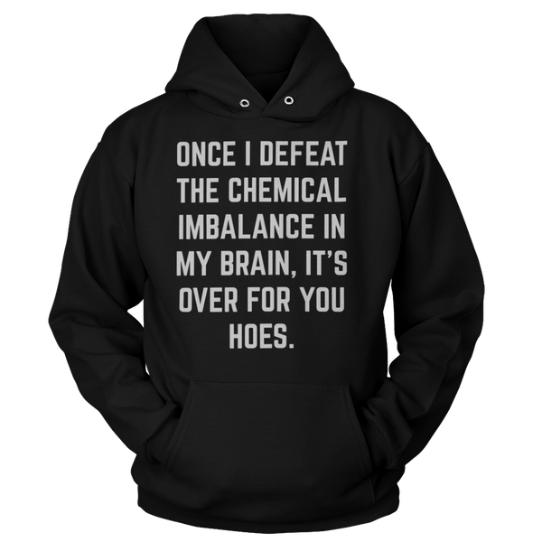 It's Over For You H0es... - Sweatshirts