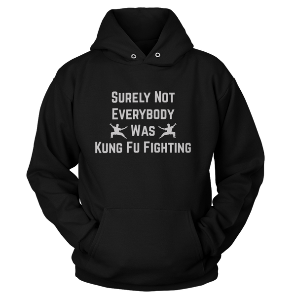 Surely Not Everybody Was Kung Fu fighting - Sweatshirts