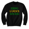 Zero Lucks Given - Sweatshirts