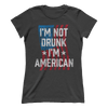 I'm Not Drunk I'm American (Ladies)