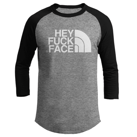 Hey F*ck Face - Baseball Tee