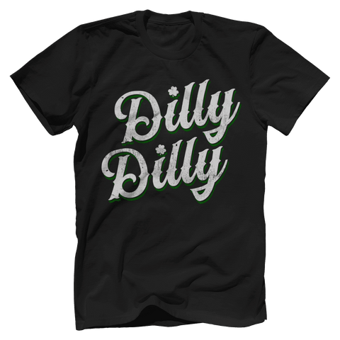 Dilly Dilly - St. Patrick's Day