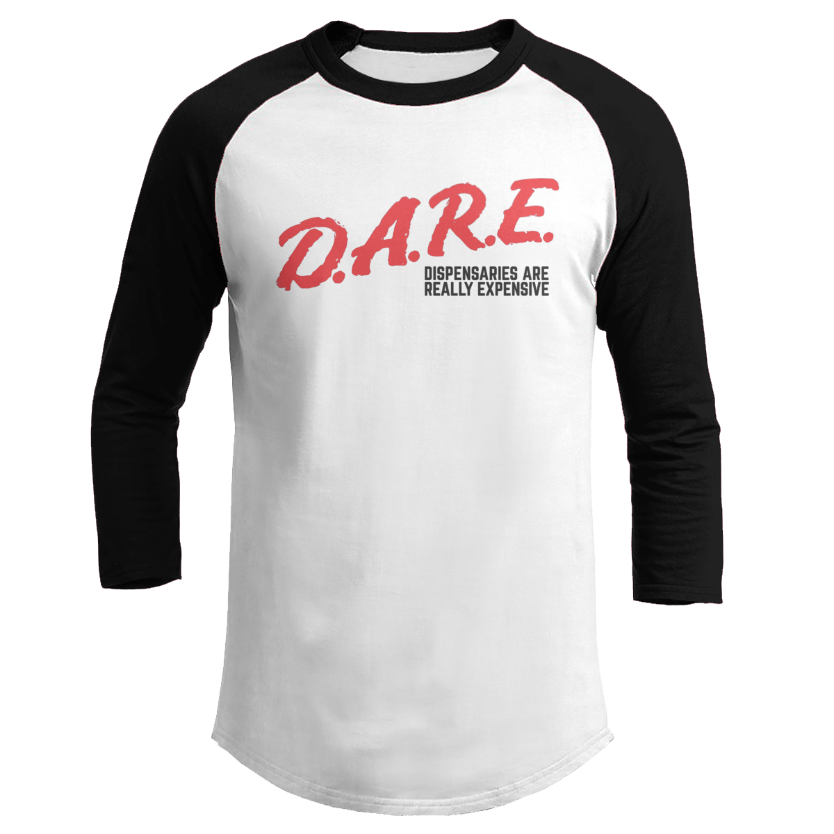 Custom D.A.R.E shirt dispensaries are really expensive available in Various colors and styles