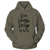 Live Laugh Drugs - Sweatshirts