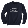 In Memory of When I Cared - Sweatshirts