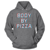 Body By Pizza - Hoodie