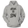 Here To Sin - Sweatshirts