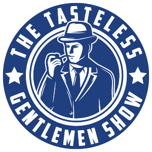 The Tasteless Gentlemen