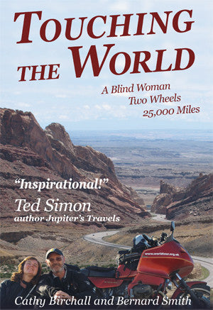 Touching The World: A Blind Woman, Two Wheels, 25,000 Miles