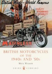 British Motorcycles of the 1940s and �50s *SIGNED by Mick Walk