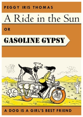 Gasoline Gypsy or A Ride in the Sun (hard cover)