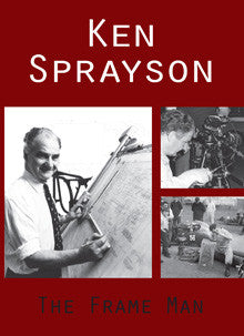 Ken Sprayson: The Frame Man