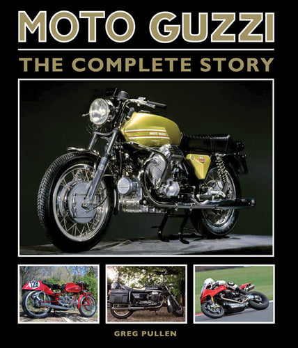 Moto Guzzi The Complete Story by Greg Pullen