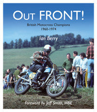 Out FRONT! British Motocross Champions 1960-1974 by Ian Berry