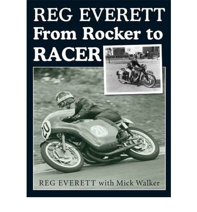 Reg Everett - From Rocker to Racer