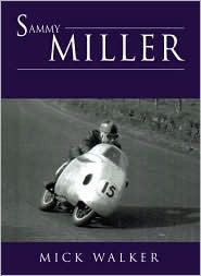 Sammy Miller - Motorcycle Legend  (* Autographed by author)