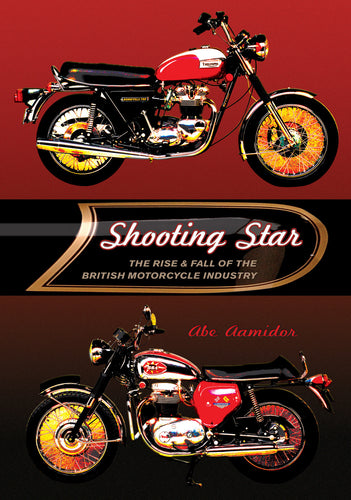 Shooting Star: The Rise & Fall of the British Motorcycle Industr