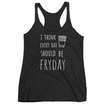 I Think Every Day Should Be FRYDAY: Black Ladies Tank Top