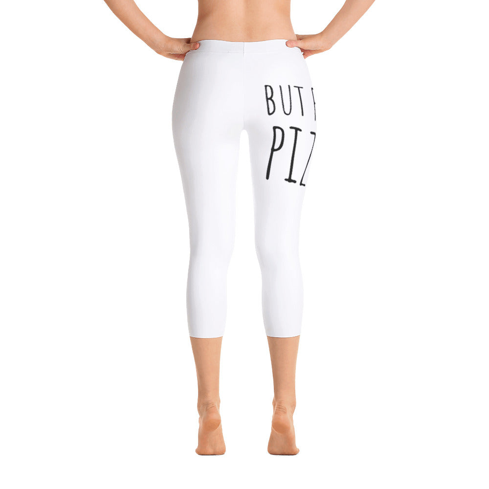 But First, PIZZA: White Ladies Capri Tight Leggings