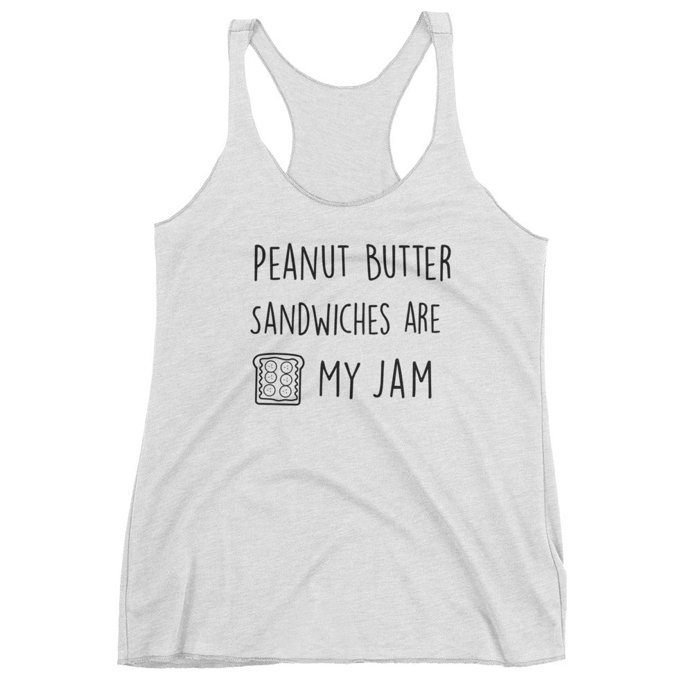 Peanut Butter Sandwiches Are My Jam: White Ladies Tank Top