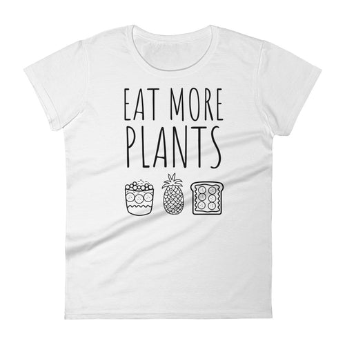 Eat More Plants - Acai, Pineapple, Toast: White Ladies T-Shirt