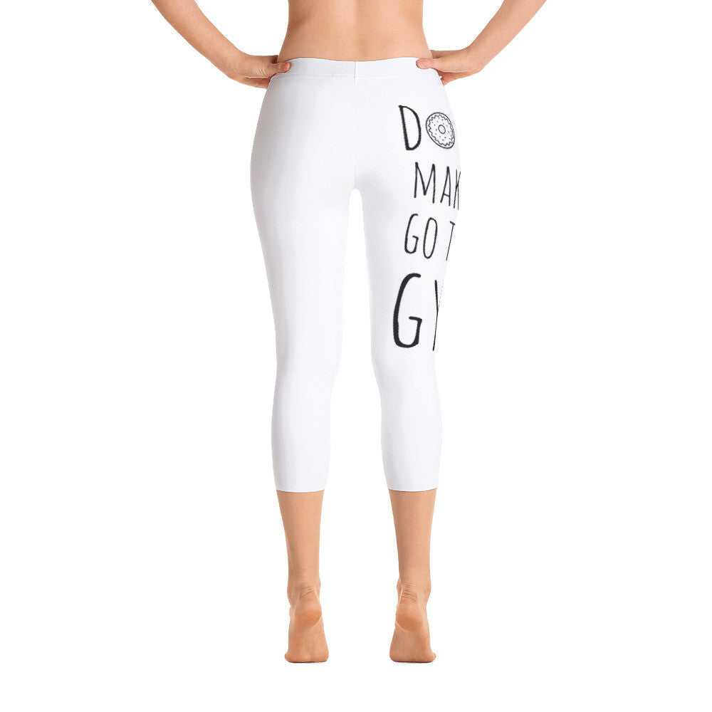 Donut Make Me Go To The Gym: White Ladies Capri Tight Leggings