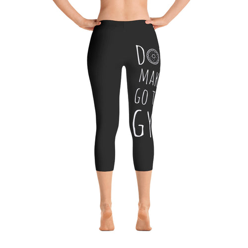 Donut Make Me Go To The Gym: Black Ladies Tight Capri Leggings